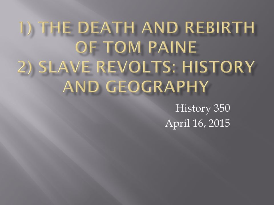 History 350 April 16, 2015
