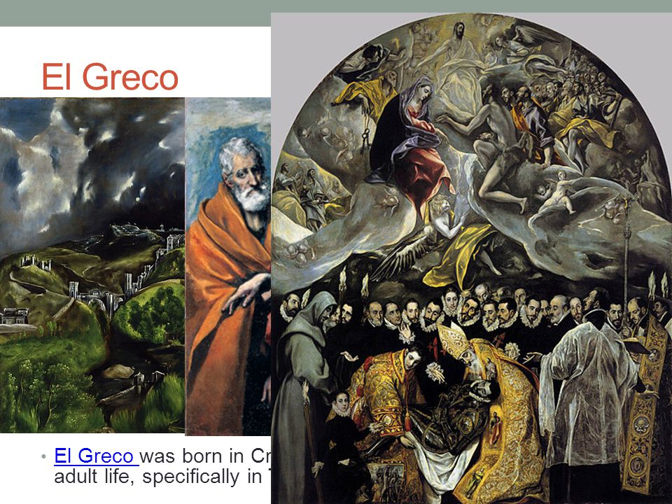 El Greco El Greco was born in Crete, but lived in Spain for much of his adult life, specifically in Toledo, Spain El Greco