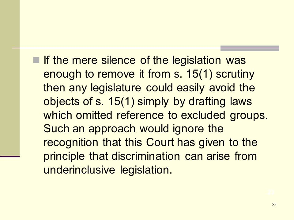 23 If the mere silence of the legislation was enough to remove it from s.