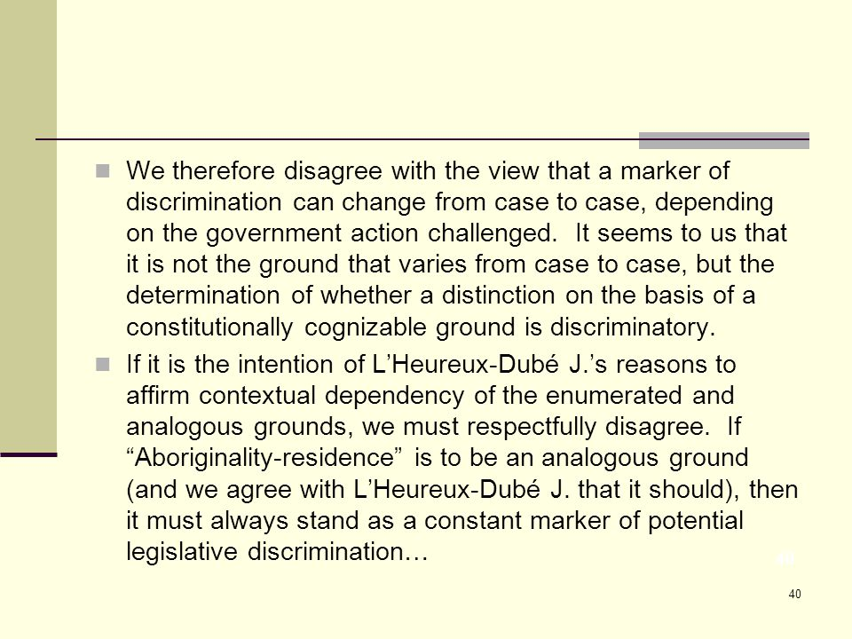 40 We therefore disagree with the view that a marker of discrimination can change from case to case, depending on the government action challenged.
