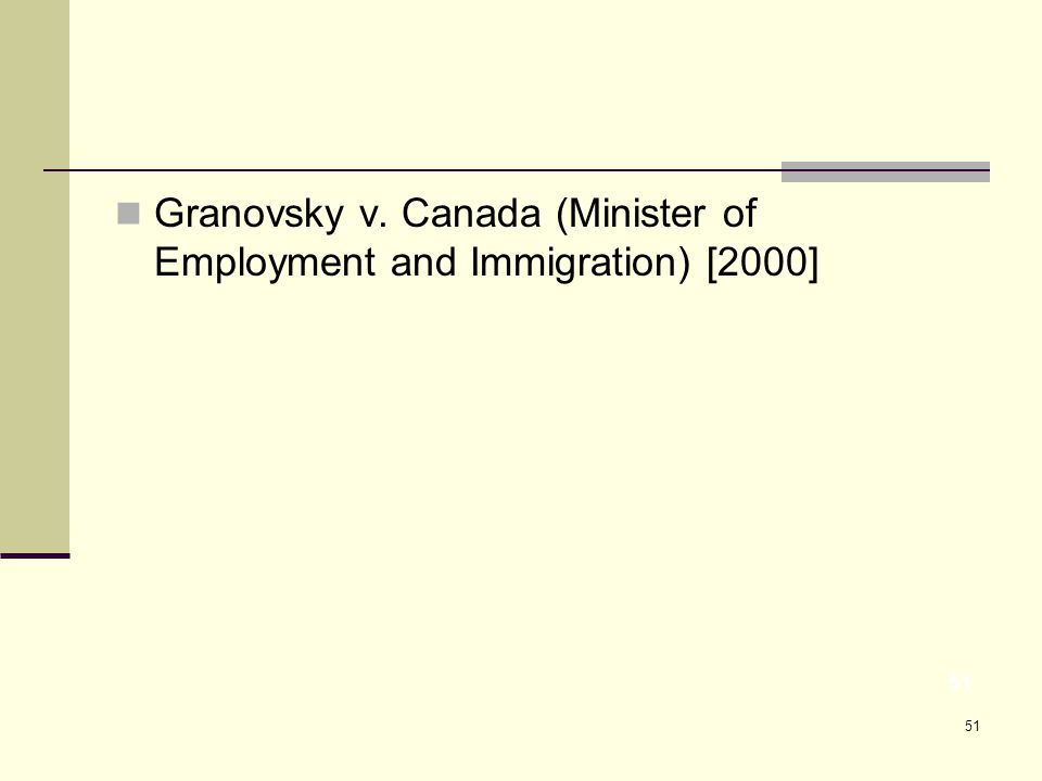 51 Granovsky v. Canada (Minister of Employment and Immigration) [2000] 51