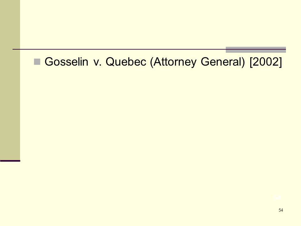 54 Gosselin v. Quebec (Attorney General) [2002] 54