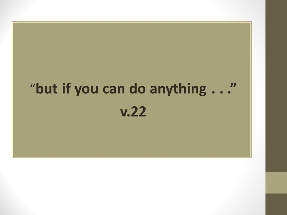 but if you can do anything... v.22