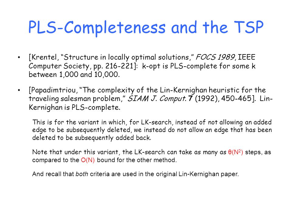 PLS-Completeness and the TSP [Krentel, Structure in locally optimal solutions, FOCS 1989, IEEE Computer Society, pp.
