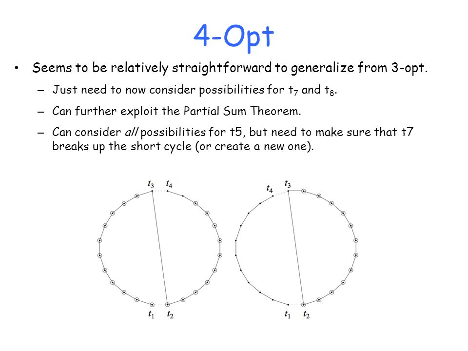 4-Opt Seems to be relatively straightforward to generalize from 3-opt.