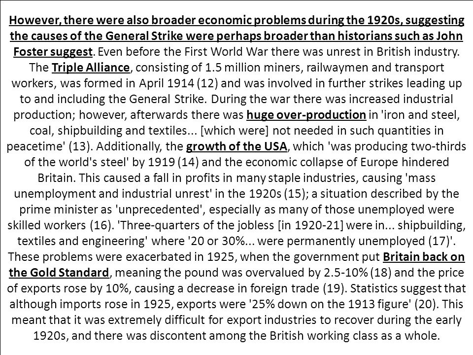 However, there were also broader economic problems during the 1920s, suggesting the causes of the General Strike were perhaps broader than historians