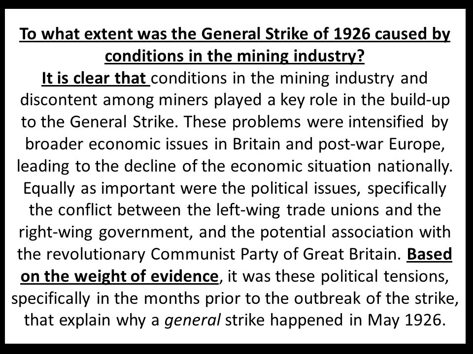 To what extent was the General Strike of 1926 caused by conditions in the mining industry? It is clear that conditions in the mining industry and disc