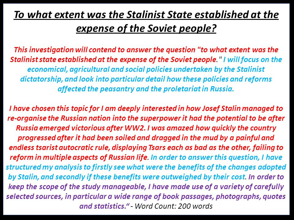 To what extent was the Stalinist State established at the expense of the Soviet people? This investigation will contend to answer the question