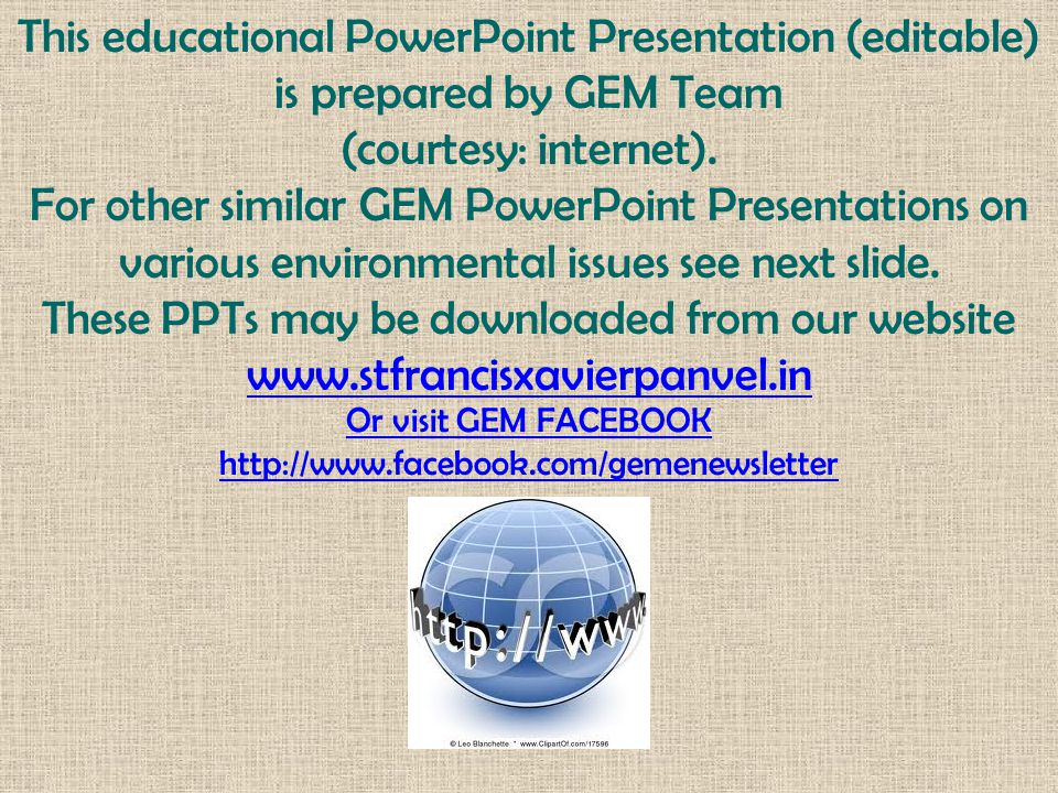 This educational PowerPoint Presentation (editable) is prepared by GEM Team (courtesy: internet).