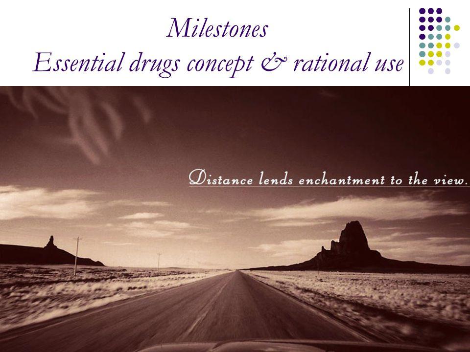 Milestones Essential drugs concept & rational use