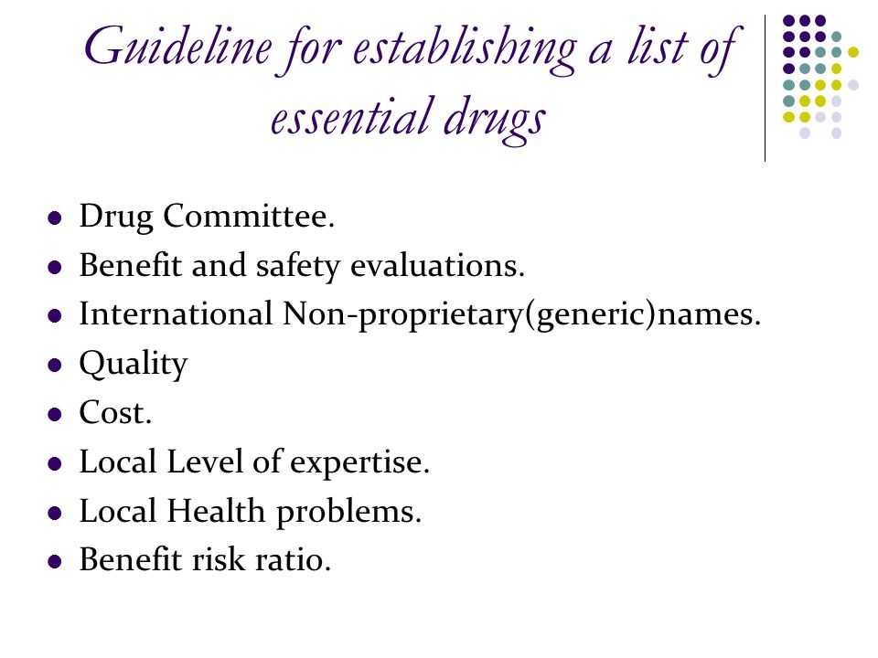 Guideline for establishing a list of essential drugs Drug Committee.