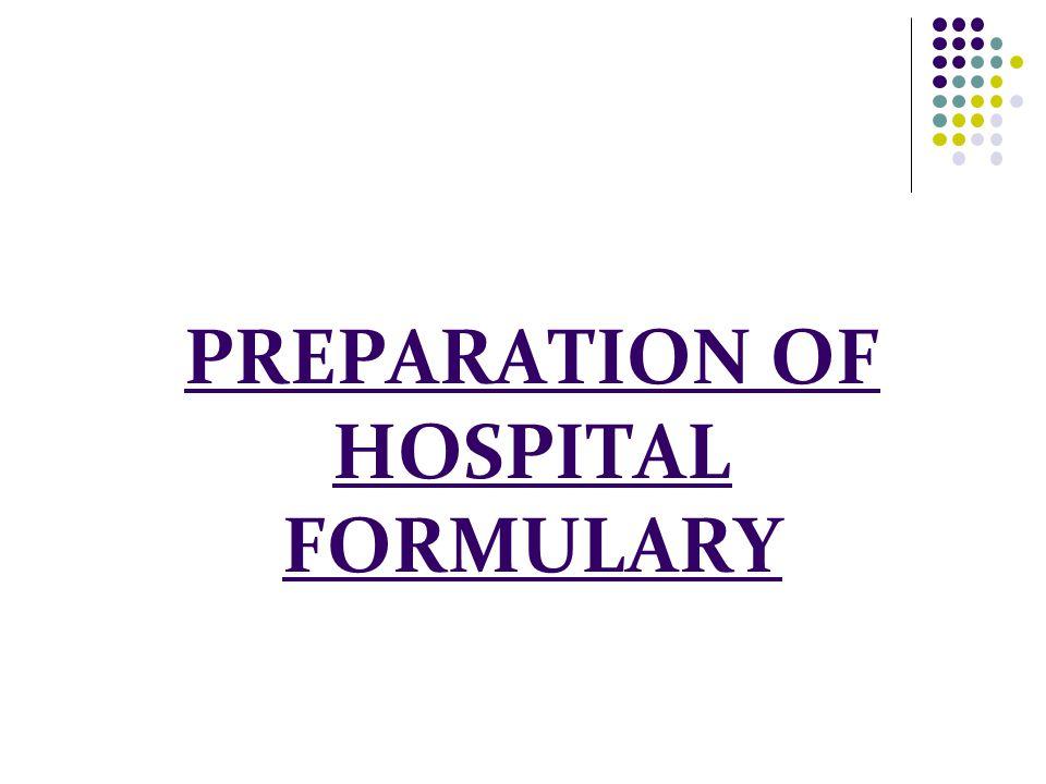 PREPARATION OF HOSPITAL FORMULARY