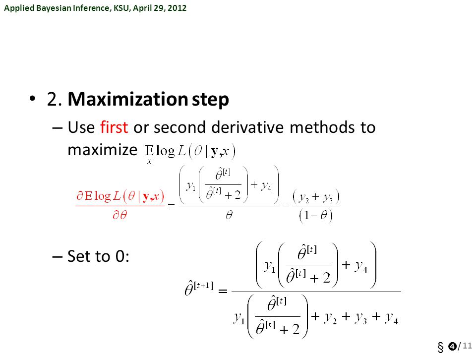 Applied Bayesian Inference, KSU, April 29, 2012 §  / 2.