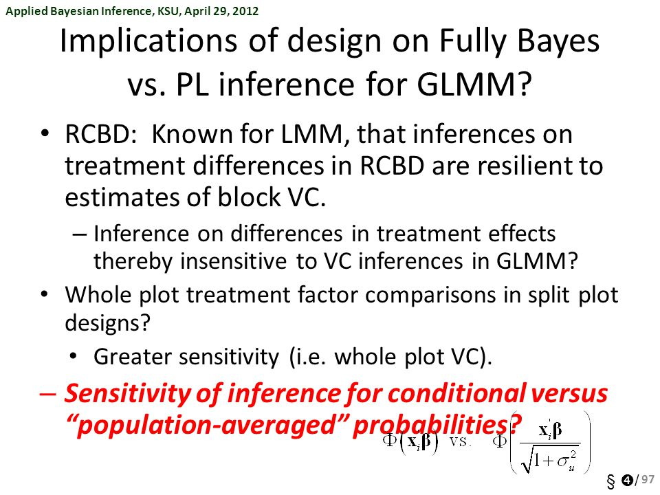 Applied Bayesian Inference, KSU, April 29, 2012 §  / Implications of design on Fully Bayes vs.