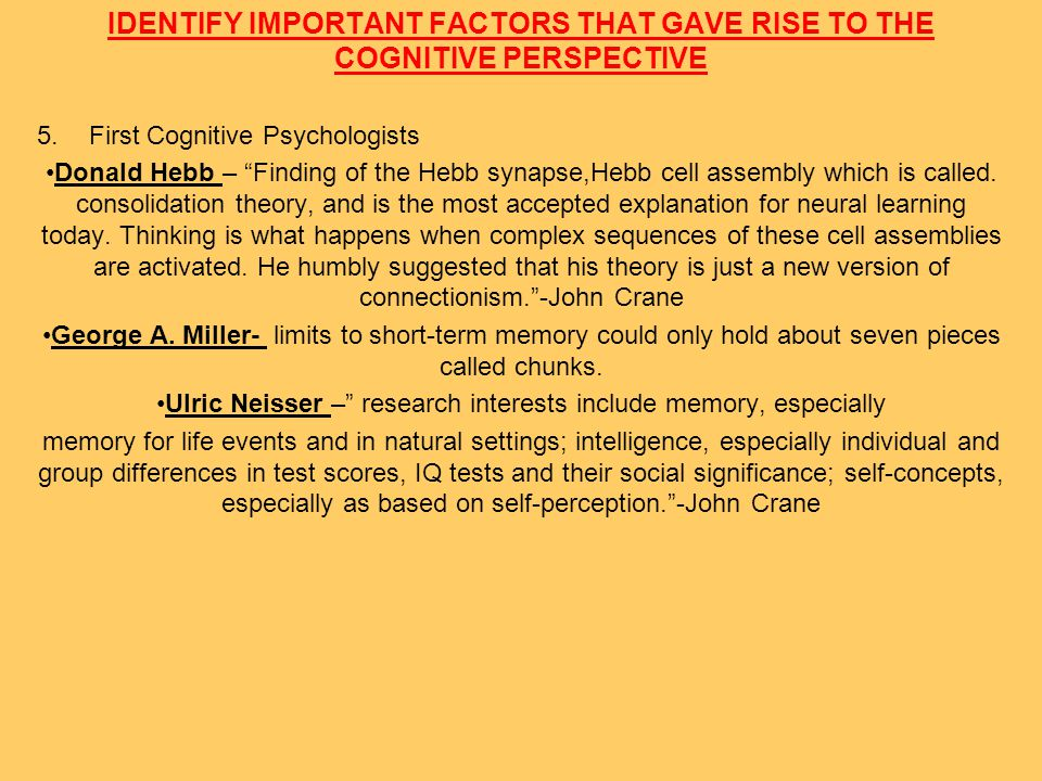 Identify one research method used by psychologists working within the cognitive perspective and describe how this method has been applied in one empirical study OTHER MODELS OF MEMORY ENDEL TULVING(1972) SEMANITIC MEMORY- OUR OWN KNOWLEDGE OF LANGUAGE, RULES AND WORDS.