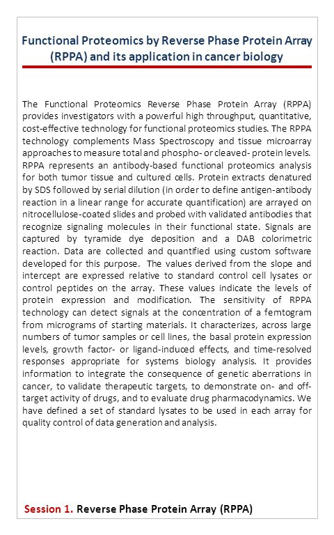 The Functional Proteomics Reverse Phase Protein Array (RPPA) provides investigators with a powerful high throughput, quantitative, cost-effective tech