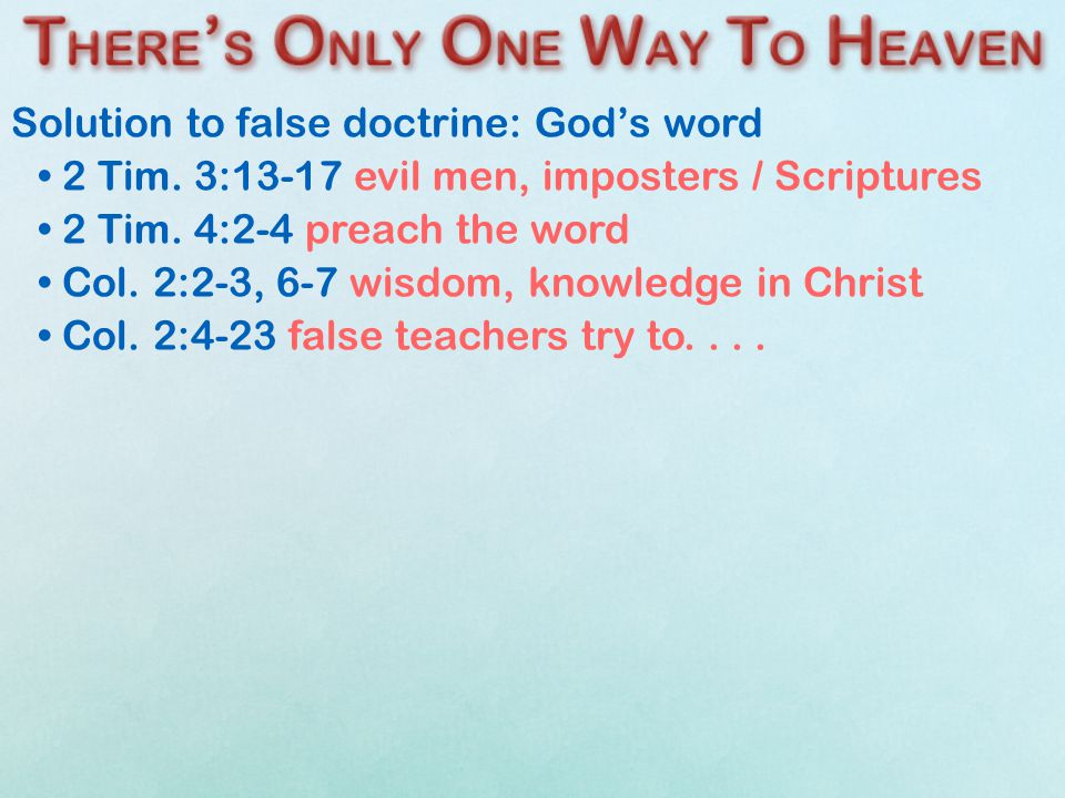 Solution to false doctrine: God's word 2 Tim. 3:13-17 evil men, imposters / Scriptures 2 Tim.