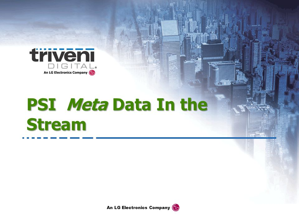 An LG Electronics Company PSI Meta Data In the Stream