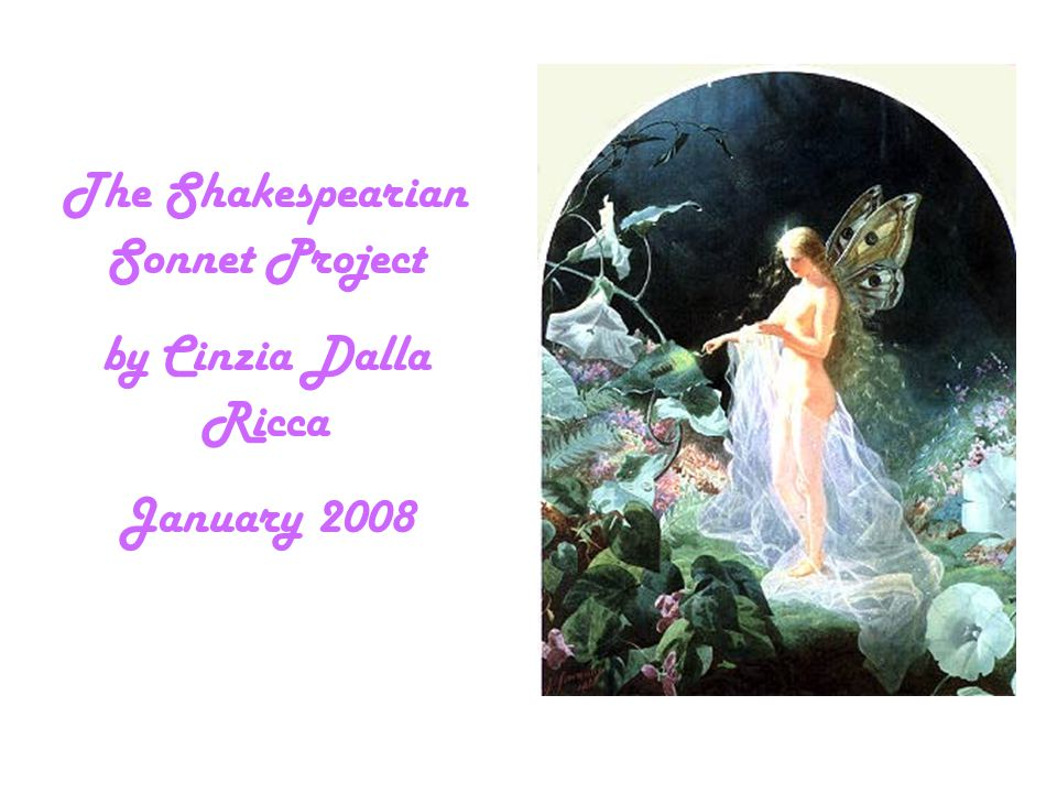 The Shakespearian Sonnet Project by Cinzia Dalla Ricca January 2008