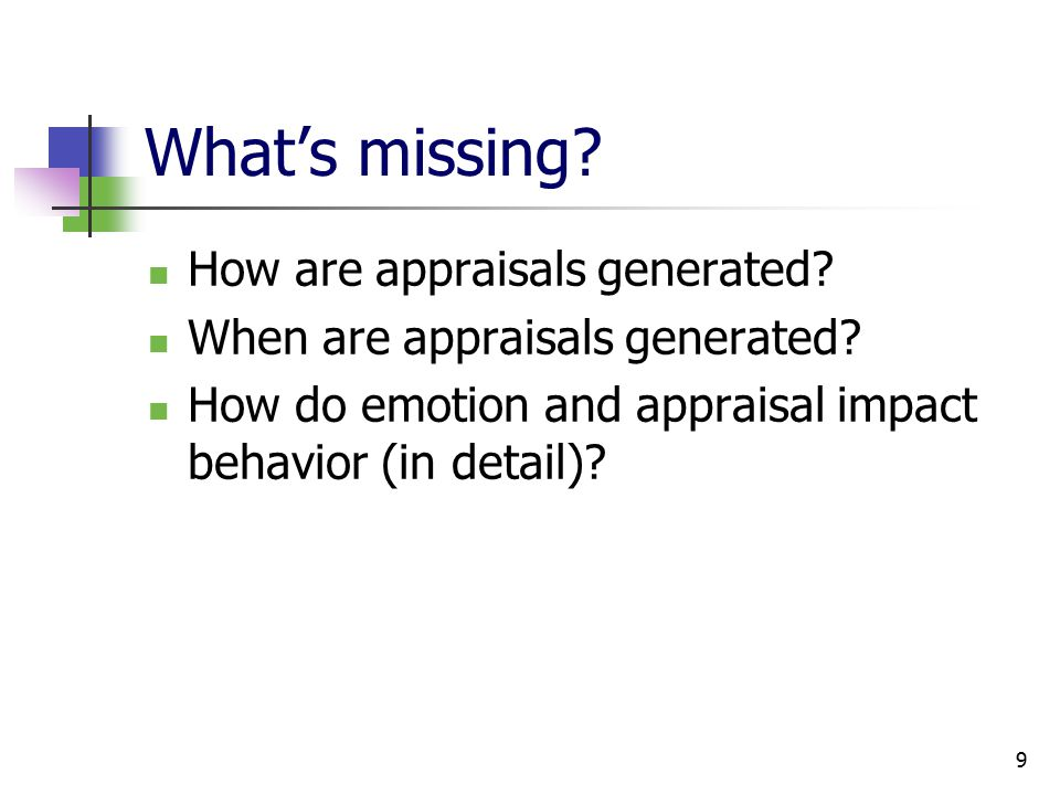 9 What's missing. How are appraisals generated. When are appraisals generated.