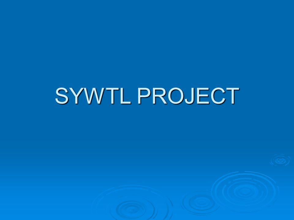 SYWTL PROJECT