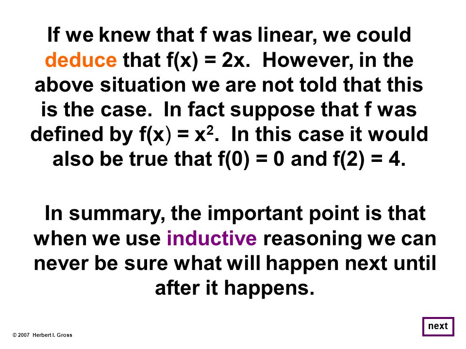 © 2007 Herbert I. Gross next If we knew that f was linear, we could deduce that f(x) = 2x.