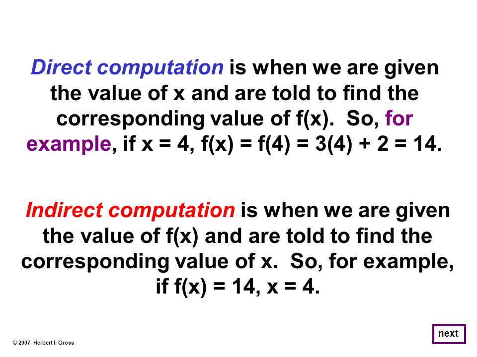 Direct computation is when we are given the value of x and are told to find the corresponding value of f(x).