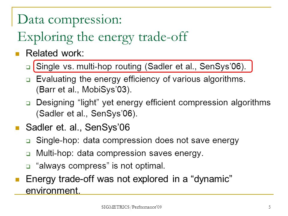 System dynamics SIGMETRICS/Performance 09 6 Sink AB Energy w/o comp.comp.