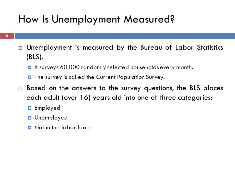 How Is Unemployment Measured.  Unemployment is measured by the Bureau of Labor Statistics (BLS).