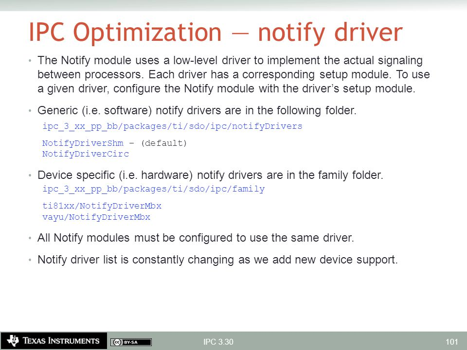 IPC Optimization — notify driver The Notify module uses a low-level driver to implement the actual signaling between processors. Each driver has a cor
