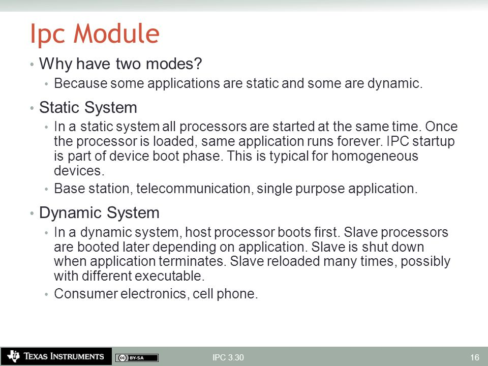 Ipc Module Why have two modes? Because some applications are static and some are dynamic. Static System In a static system all processors are started