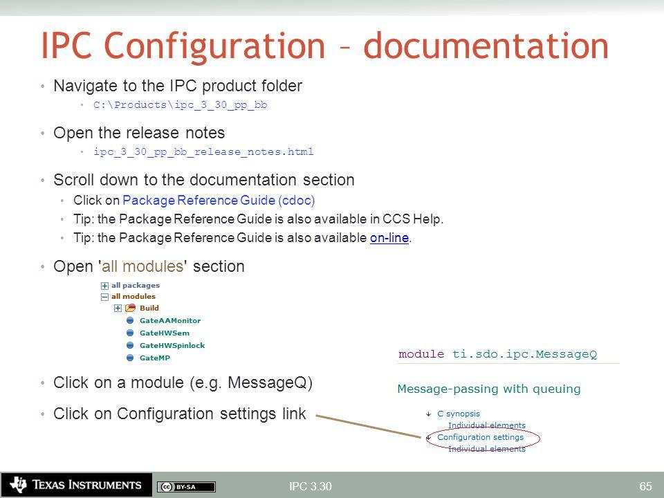 IPC Configuration – documentation Navigate to the IPC product folder C:\Products\ipc_3_30_pp_bb Open the release notes ipc_3_30_pp_bb_release_notes.ht