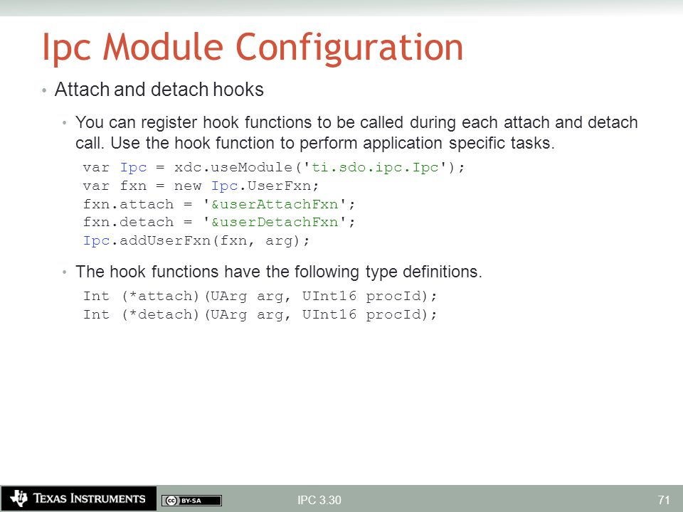 Ipc Module Configuration Attach and detach hooks You can register hook functions to be called during each attach and detach call. Use the hook functio