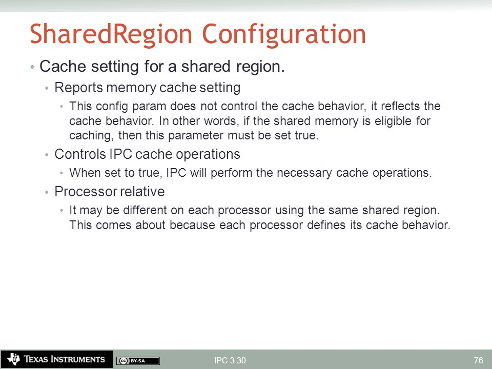SharedRegion Configuration Cache setting for a shared region. Reports memory cache setting This config param does not control the cache behavior, it r