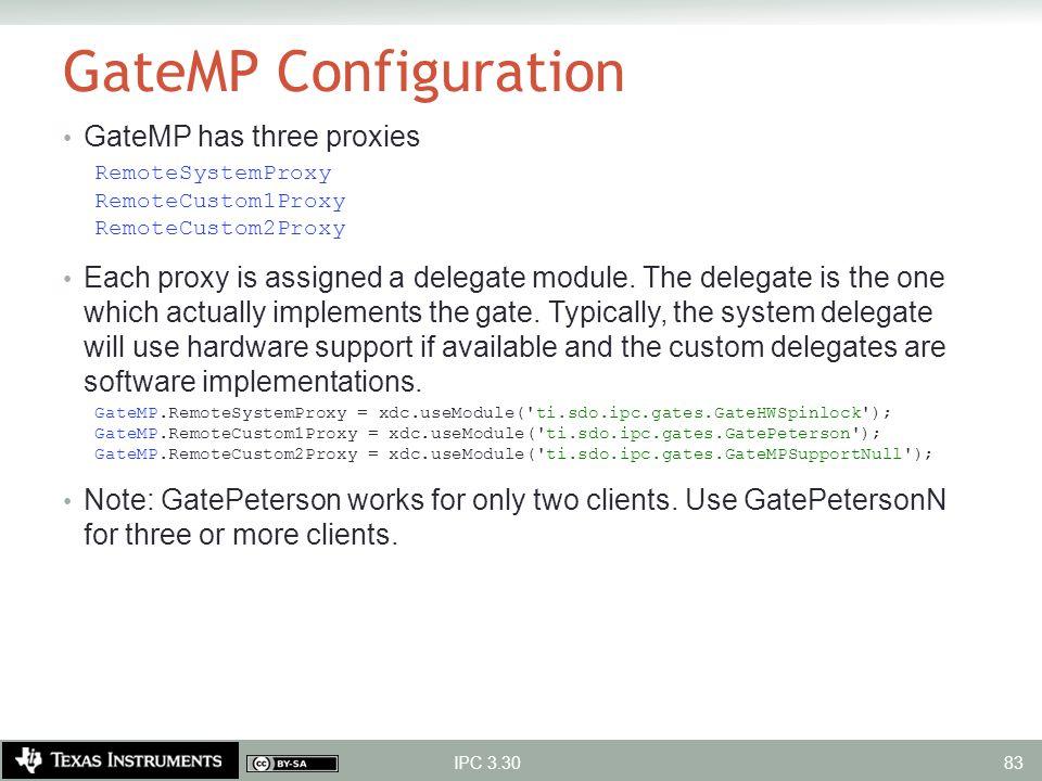 GateMP Configuration GateMP has three proxies RemoteSystemProxy RemoteCustom1Proxy RemoteCustom2Proxy Each proxy is assigned a delegate module. The de
