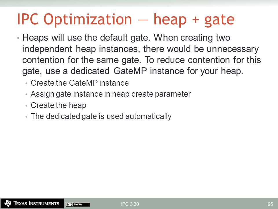 IPC Optimization — heap + gate Heaps will use the default gate. When creating two independent heap instances, there would be unnecessary contention fo