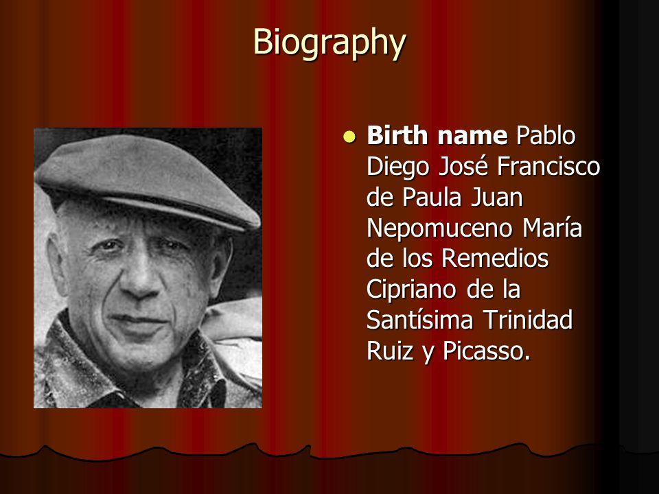 Biography Birth name Pablo Diego José Francisco de Paula Juan Nepomuceno María de los Remedios Cipriano de la Santísima Trinidad Ruiz y Picasso.