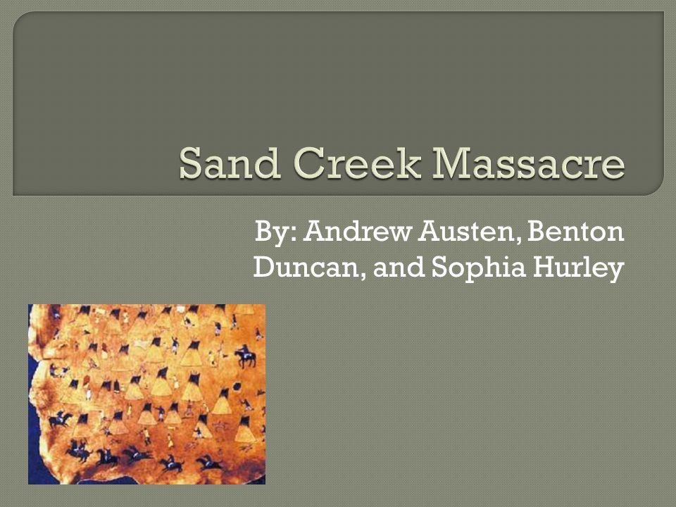 By: Andrew Austen, Benton Duncan, and Sophia Hurley