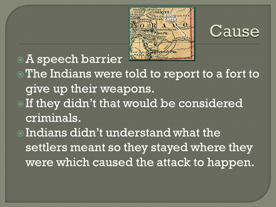  A speech barrier  The Indians were told to report to a fort to give up their weapons.