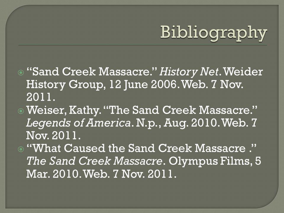  Sand Creek Massacre. History Net. Weider History Group, 12 June 2006.