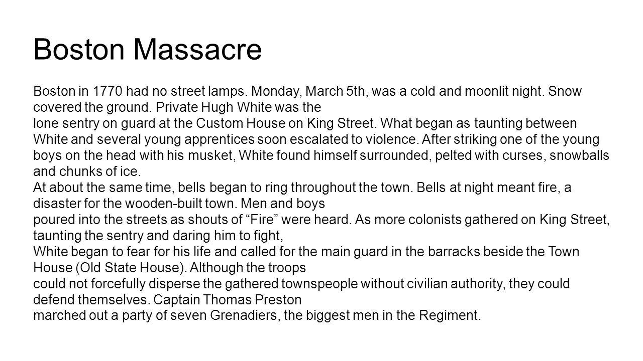 Boston Massacre Boston in 1770 had no street lamps.
