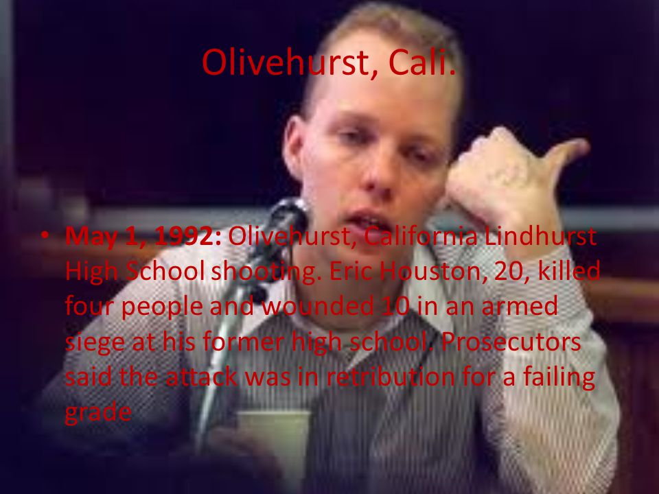 Olivehurst, Cali. May 1, 1992: Olivehurst, California Lindhurst High School shooting.
