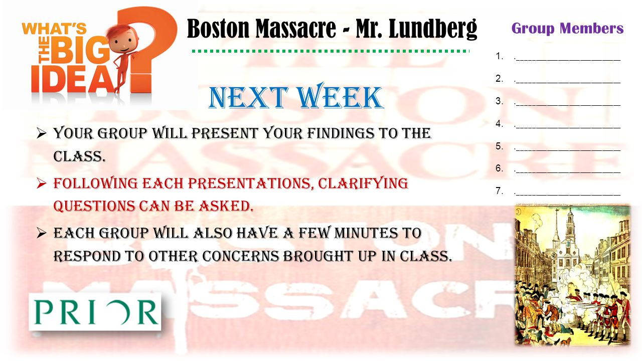 Boston Massacre - Mr. Lundberg Group Members 1.. ____________________________ 2..
