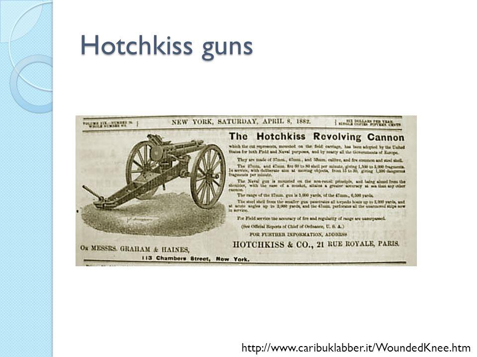 Hotchkiss guns http://www.caribuklabber.it/WoundedKnee.htm