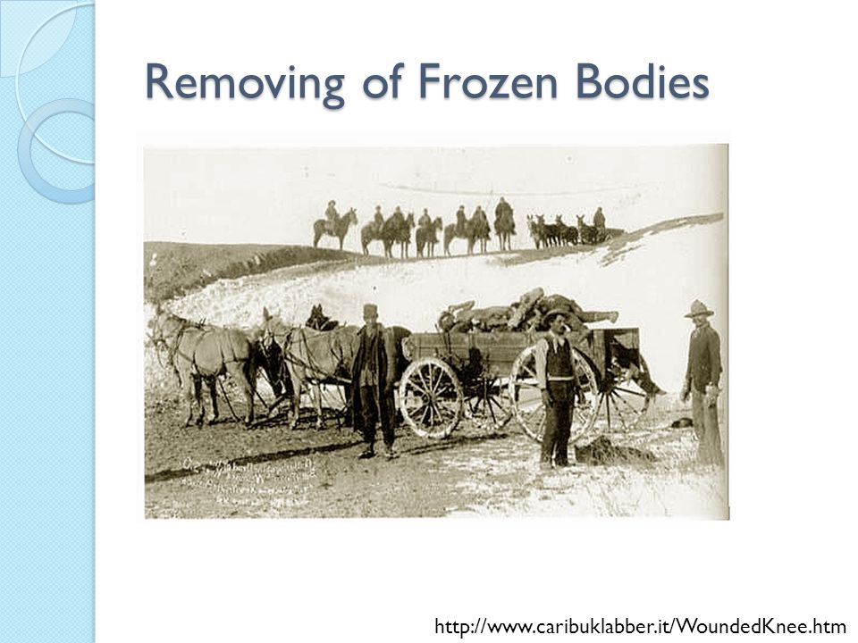Removing of Frozen Bodies http://www.caribuklabber.it/WoundedKnee.htm
