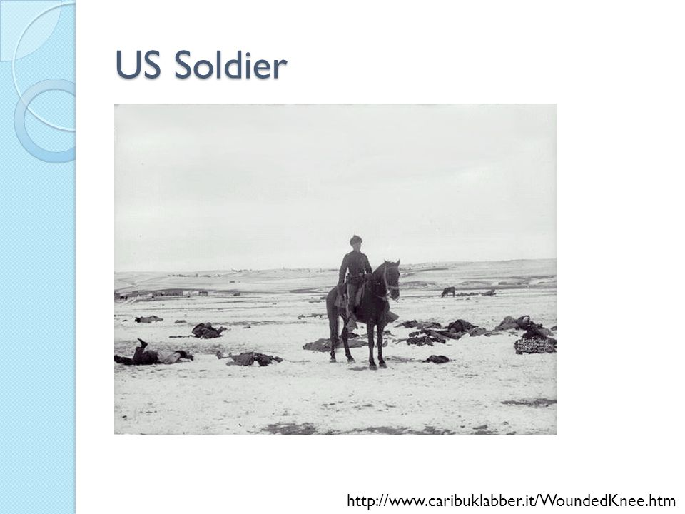 US Soldier http://www.caribuklabber.it/WoundedKnee.htm