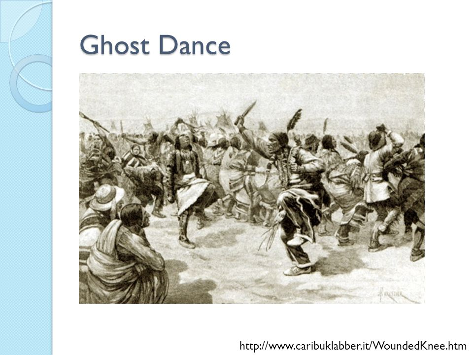 Ghost Dance http://www.caribuklabber.it/WoundedKnee.htm
