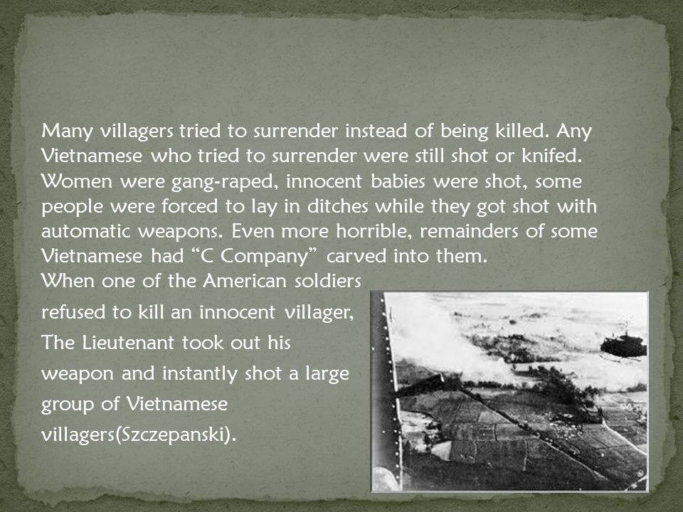Many villagers tried to surrender instead of being killed.