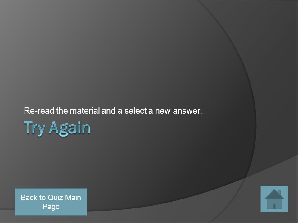 Continue to the Next Question Back to Quiz Main Page
