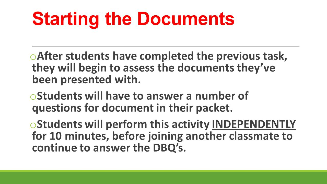 Starting the Documents o After students have completed the previous task, they will begin to assess the documents they've been presented with. o Stude